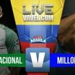 Nacional venció sufriendo a Millonarios sobre el final (3-2)