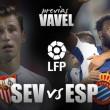 Sevilla FC – Espanyol: a por la tercera victoria seguida