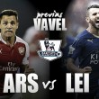 Arsenal - Leicester City: intentando cazar a un astuto zorro
