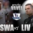 Previa Swansea - Liverpool: lejos quedan el descenso y los puestos nobles