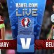 Bélgica fulmina a Hungría en los últimos diez minutos