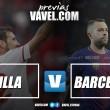 Previa Final Copa del Rey, Sevilla - Barcelona: Hacia la victoria para alzarse con el trono