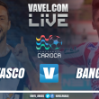 Jogo Vasco x Bangu AO VIVO online pela Taça Guanabara 2018 (0-0)