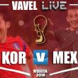 Corea del Sur vs México EN VIVO en tiempo real en Mundial 2018