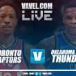 Toronto Raptors vs Oklahoma City Thunder en vivo y en directo online en NBA 2018