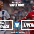 Previa West Brom - Liverpool: las dos caras de la moneda