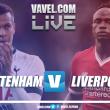 Tottenham Hotspur 1-2 Liverpool: As It Happened