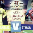 Partido Villarreal vs Steaua de Bucarest en vivo y en directo online en Europa League 2016