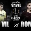 Previa Villarreal - Roma: a la reconquista ibérica