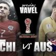 Previa Chile - Australia: el momento clave para dar otro salto cualitativo