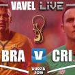 Brasil vs Costa Rica en vivo y en directo online en Mundial de Rusia 2018