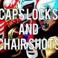 Caps Locks and Chair Shots Podcast S03E07: Adam Doesn't Ruin Everything
