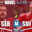 Serbia vs Suiza en vivo y en directo en Mundial de Rusia 2018