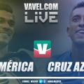 Resumen del América 0-0 Cruz Azul en Final IDA de Liga MX 2018