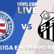 Jogo Bahia x Santos AO VIVO online no Campeonato Brasileiro 2018