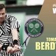 Wimbledon 2016. Tomas Berdych: el camino se hace al andar