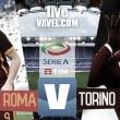 Roma - Torino in diretta, LIVE Serie A 2016/17 (18:00)