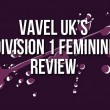 Division 1 Féminine Week 13 Review: League action returns with some interesting results