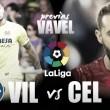 Previa Villarreal – Celta: duelo en la cumbre