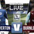 Everton vs Burnley en vivo y en directo online