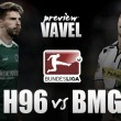 Hannover 96 - Borussia Mönchengladbach Preview: Gladbach face a must win against bottom of the league