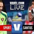 Resultado Sport x Santos no Campeonato Brasileiro(1-0)
