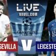 Sevilla vs Leicester City en vivo online en Champions League 2017