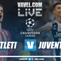 Atletico Madrid-Juventus in diretta, Live Champions League 2018/2019