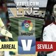 Resultado Villareal vs Sevilla en vivo online en La Liga 2016