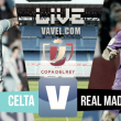 Real Madrid x Celta de Vigo ao vivo online pela Copa do Rei 2016/17