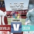 Sevilla FC - Celta de Vigo en VIVO y en DIRECTO en VAVEL