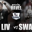 Liverpool vs Swansea City: estilos similares; momentos opuestos