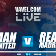 Manchester United vs Real Madrid Live Score Stream in International Champions Cup 2017