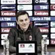 """Milan, Montella: """"L'Empoli è organizzato e non ha paura, ma dobbiamo vincere"""""""