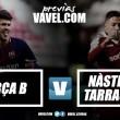 Previa FC Barcelona B - Gimnàstic Tarragona: la necesidad como premisa