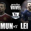 Manchester United - Leicester City Preview: Red Devils look to halt title party