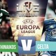 Partido Panathinaikos vs Celta de Vigo en vivo y en directo online en Europa League 2016