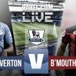 """Everton 2-1 Bournemouth: victoria intrascendente de los """"tofees"""""""