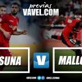Previa Osasuna - Mallorca: a por la séptima victoria consecutiva en El Sadar