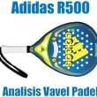 Análisis Vavel Padel. Adidas R500