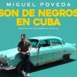 Miguel Poveda presenta el sencillo 'Son de negros en Cuba'