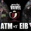 Previa Atlético - Eibar: complicada hazaña en la capital