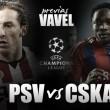 PSV Eindhoven - CSKA de Moscú: quererse y querer