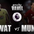 Watford vs Manchester United: punto de inflexión para unos y otros