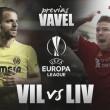 Villareal - Liverpool: un lugar dónde hacer historia