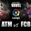 Previa Atlético de Madrid - FC Barcelona: objetivo, La Liga