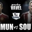Manchester United - Southampton: Con la mirada puesta en Europa