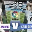 Real Madrid vs Celta de Vigo en vivo y en directo online