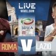 Roma-Lazio in diretta, LIVE Serie A 2017/2018: finita!!! Roma batte Lazio 2-1!!!