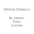 'El tiempo.Todo.Locura': los pequeños suspiros de Mónica Carrillo